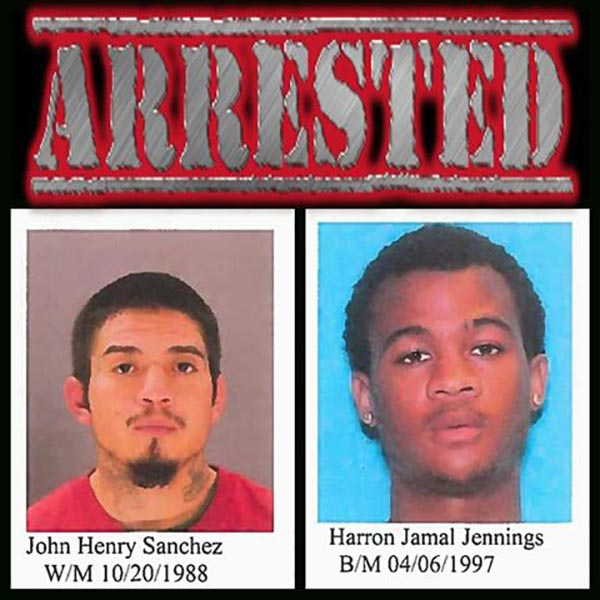John Henry Sanchez, 27, and Harron Jamal Jennings, 19, have been arrested as suspects in multiple aggravated robberies around the metroplex, including multiple aggravated robberies in Red Oak.