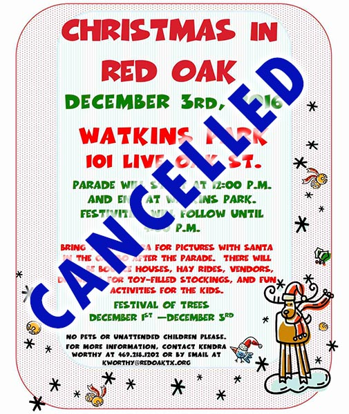 Red Oak has cancelled the December 3, 2016 Christmas event and parade because of potential inclement weather.