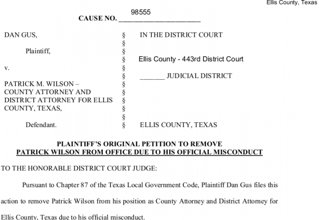Ellis County Attorney Dan Gus filed a lawsuit in district court on May 16, 2018 to remove County and District Attorney Patrick Wilson from office for official misconduct.